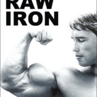 Raw Iron: The Making of Pumping Iron (2002)