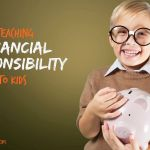 Teaching Financial Responsibility to Kids