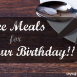 Free Meals for Your Birthday!!