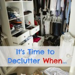 It's Time to Declutter When…