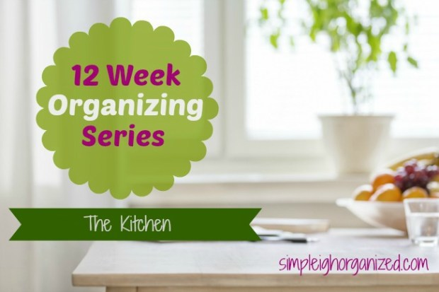 12 Week Organizing Series The Kitchen