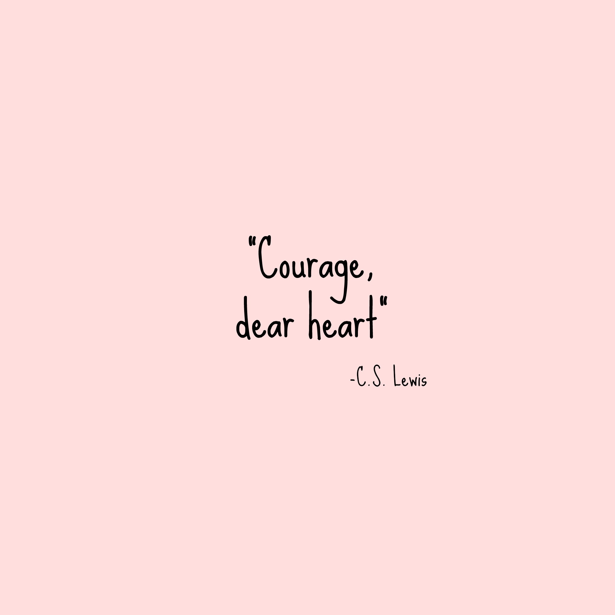 Good Quotes Wallpaper For Facebook Courage Dear Heart