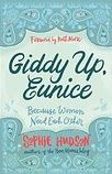 A PERFECT Summer Read for You:  Giddy Up Eunice by Sophie Hudson