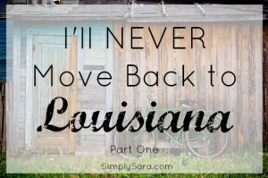I'll Never Move Back to Louisiana (Part 1)