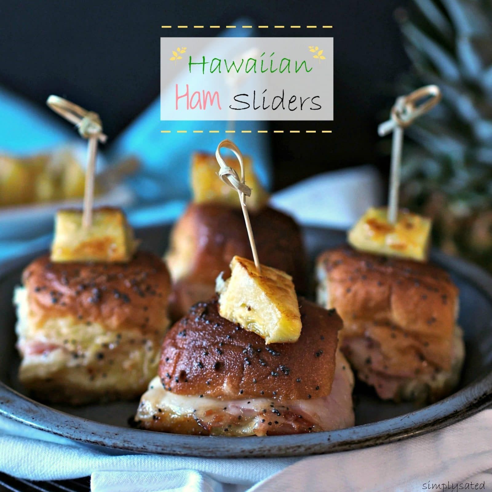 know, I know. You don't have to tell me Hawaiian Ham Sliders have ...