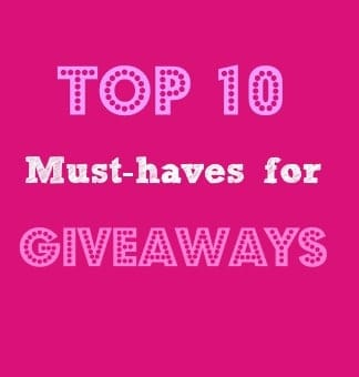 Top Ten Must-Haves for Giveaways