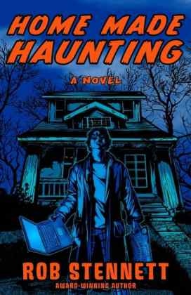 Homemade Haunting by Rob Stennett
