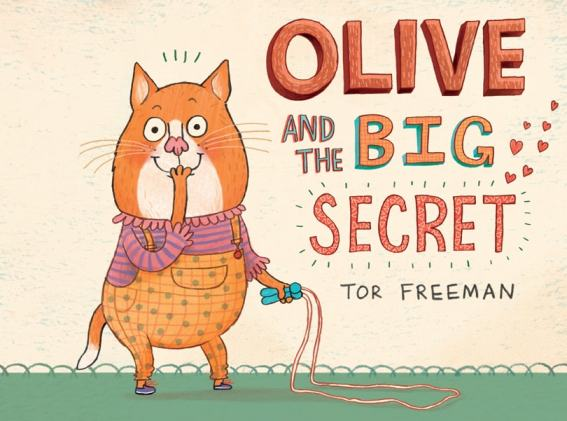 """Olive and the Big Secret"" by Tor Freeman"