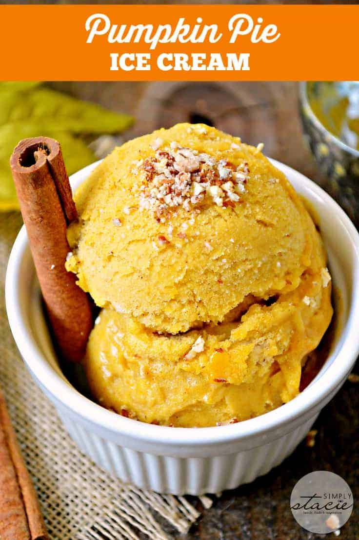 Pumpkin Pie Ice Cream - Simply Stacie