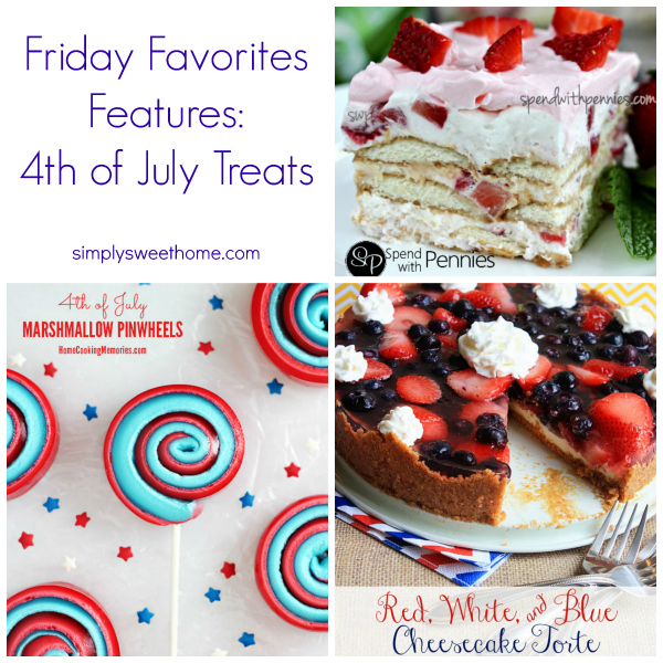 Friday Favorites 4th of July Treats