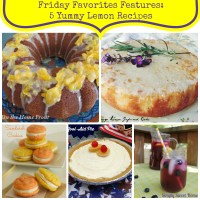 Friday Favorites - Week 227 - With 5 Yummy Lemon Recipes