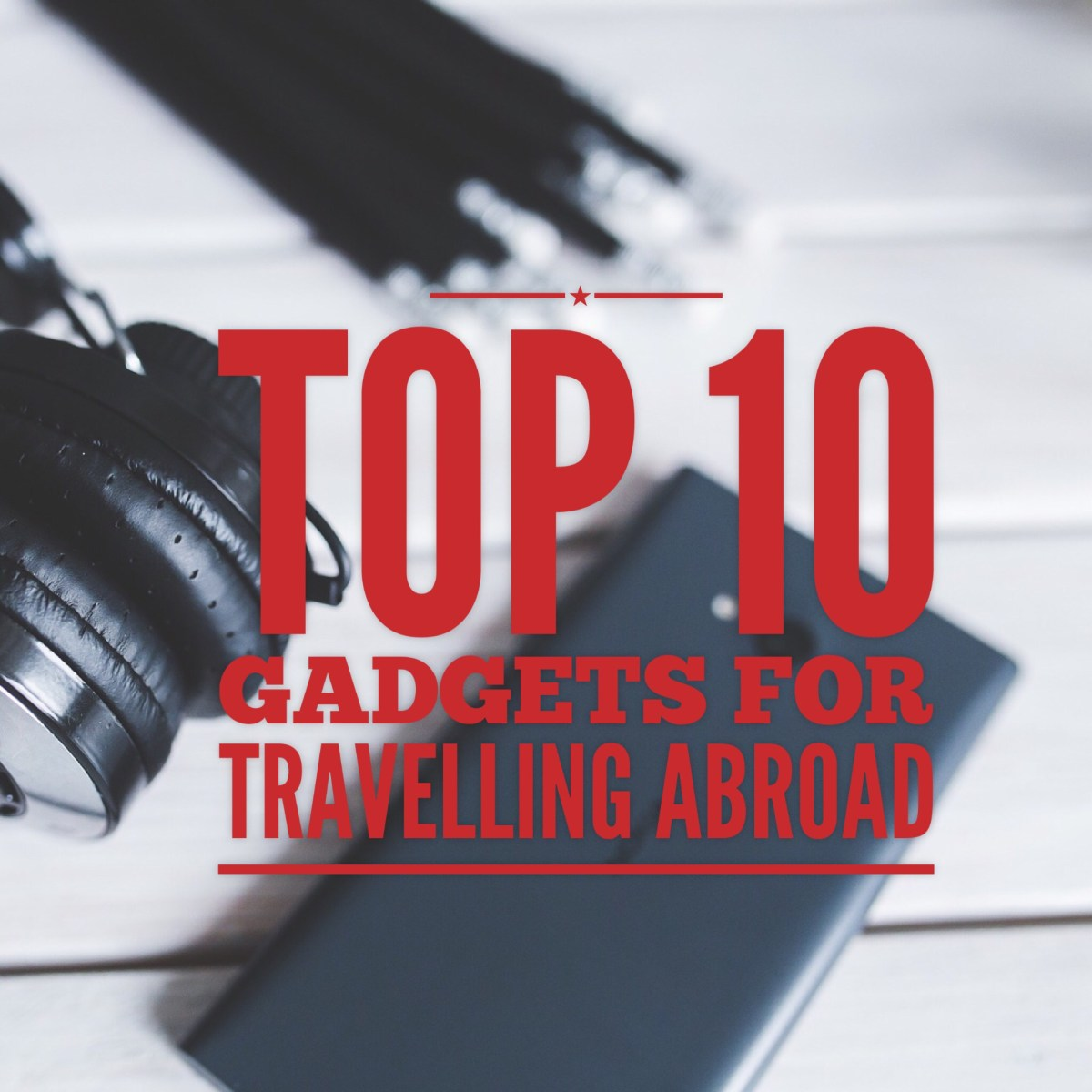 gadgets for travelling abroad