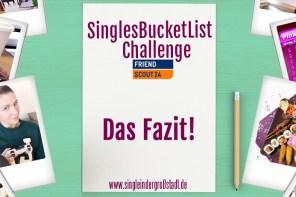 Das Fazit – SinglesBucketList