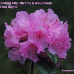 Catholic Dating After Divorce & Annulment – Is The Time Right?