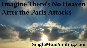 Imagine There's No Heaven - John Lennon Paris Attacks - Sun & Sky