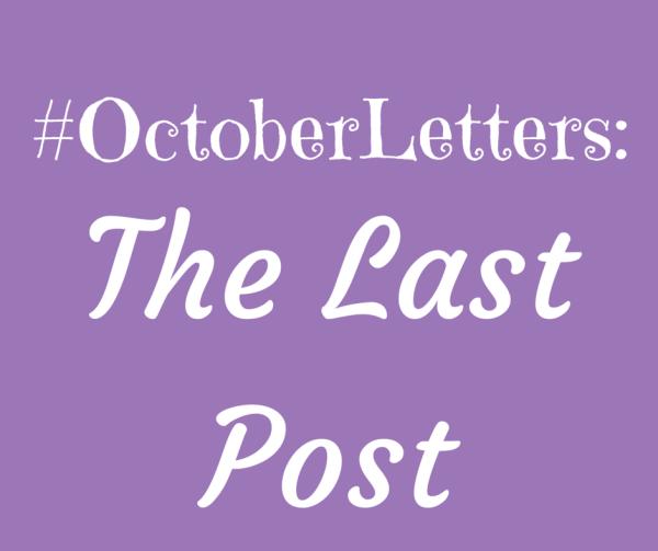 #OctoberLetters: The Last Post 3 Edit