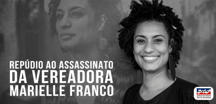 Repúdio ao assassinato da vereadora Marielle Franco