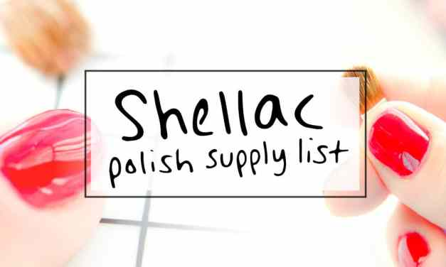 List of supplies to shellac manicure yourself at home