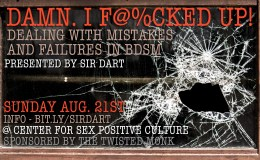Damn, I F@%CKED UP! – hosted by the Center for Sex Positive Culture
