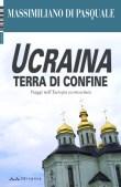 Ucraina terra di confine (Massimiliano Di Pasquale)