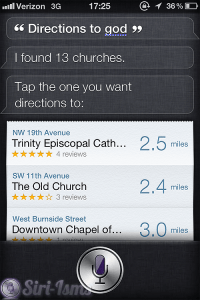 Can I Have Directions To God? ~ Siri Quotes