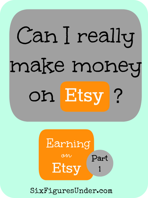 Can I really make money on Etsy? -- Earning on Etsy Series, Part 1