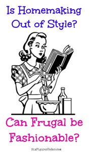 Is homemaking out of style?