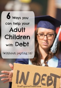 6 Ways You Can Help Your Adult Children With Debt (without paying it)