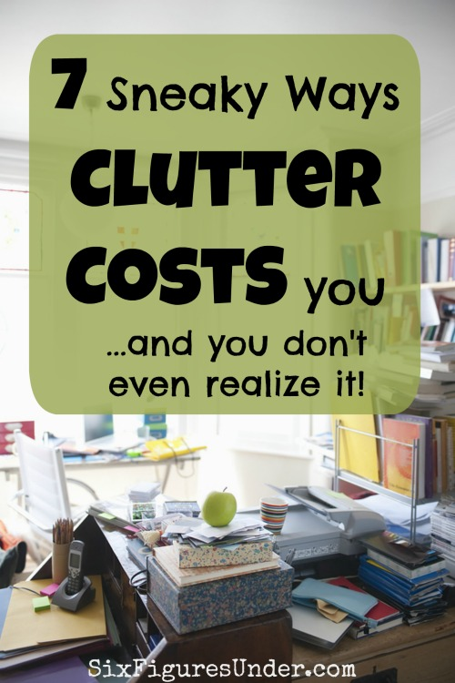 7 Sneaky Ways Clutter is Costing You-- Declutter to Save Money!