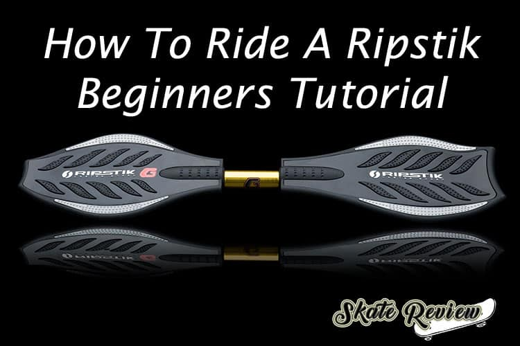 How To Ride A Ripstik Tutorial For Beginners - SkateReview