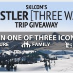 Ski.com's Whistler [Three Ways] Trip Giveaway