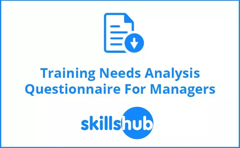 A Useful Training Needs Analysis Questionnaire For Managers