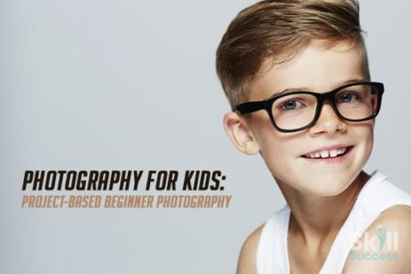 Photography For Kids Project Based Beginner Photography Skill Success