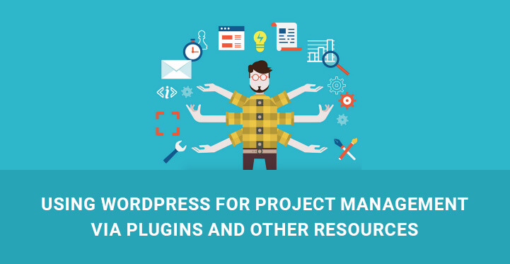 Using WordPress for project management via plugins and other