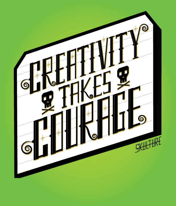 Creativity Takes Courage Poster Design