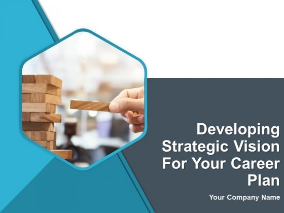 Developing Strategic Vision For Your Career Plan Ppt PowerPoint