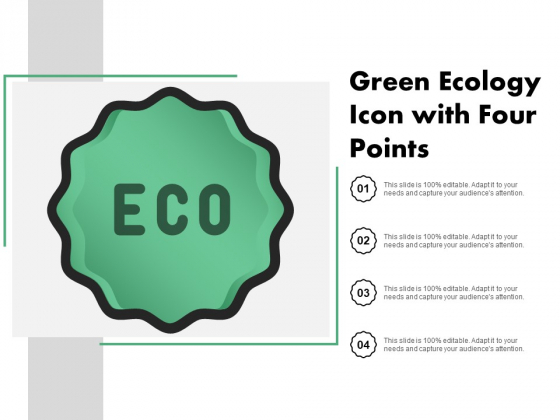 Green Ecology Icon With Four Points Ppt Powerpoint Presentation