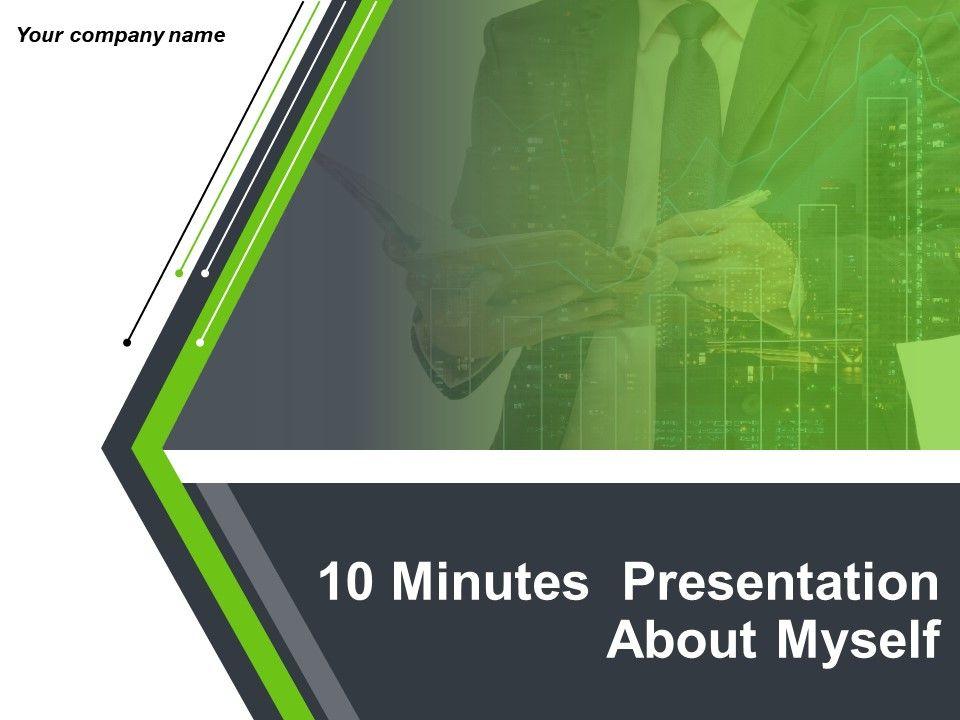 10 Minutes Presentation About Myself Powerpoint Presentation Slides