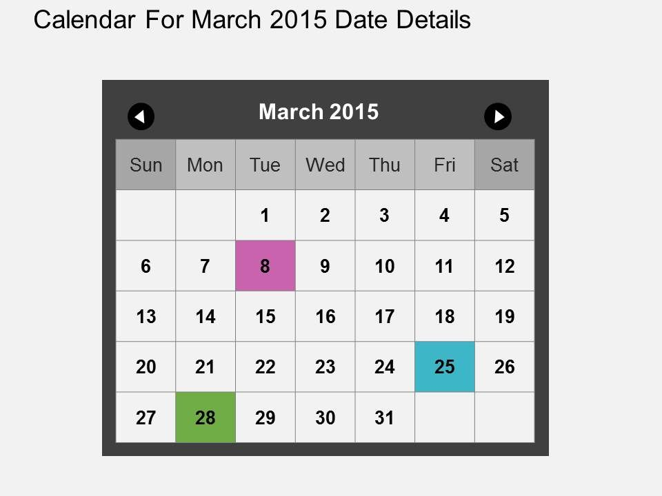 Calendar For March 2015 Date Details Flat Powerpoint Design - sample power point calendar