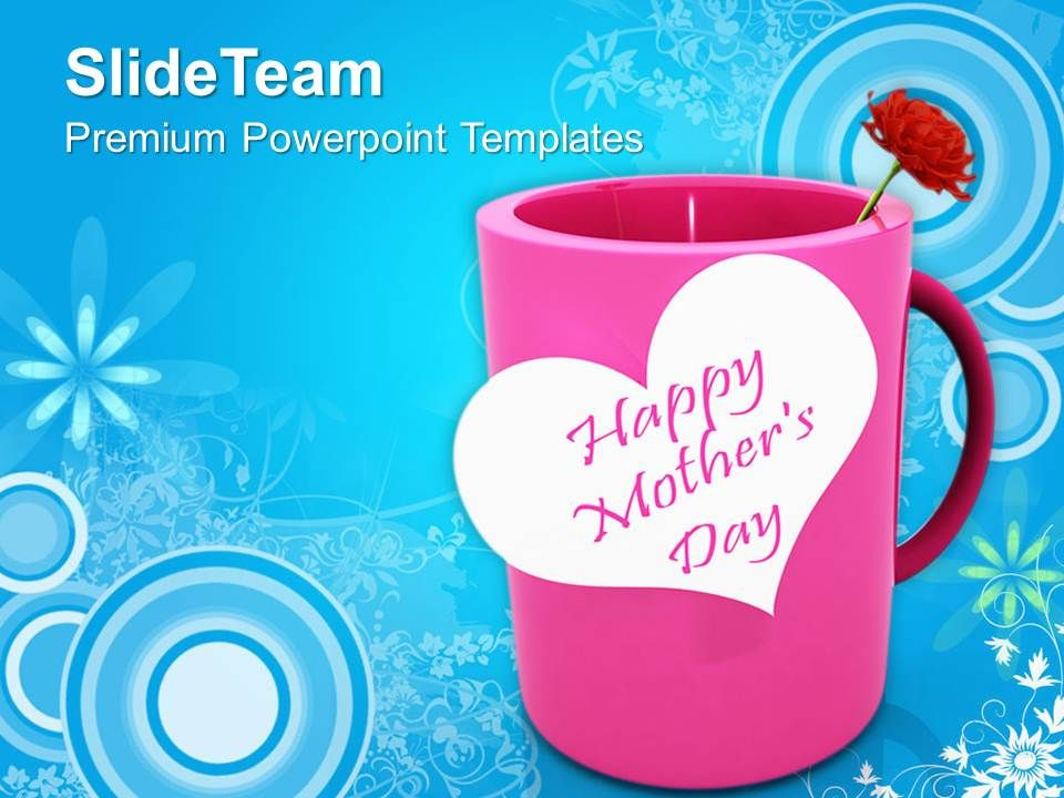Celebrate Motherhood On Mothers Day PowerPoint Templates PPT Themes