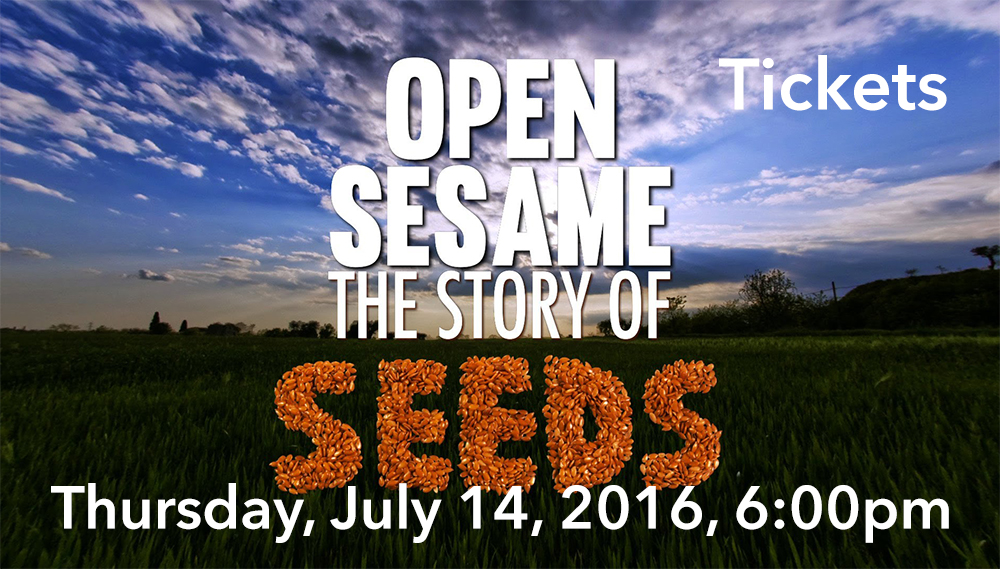 Get Tickets for Open Sesame - The Story of Seeds
