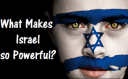 Why Israel is So Powerful?