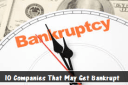 10 Companies That May Get Bankrupt In 2015