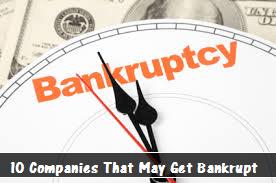 10 Companies That May Get Bankrupt