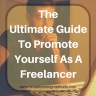The Ultimate Guide To Promote Yourself As A Freelancer