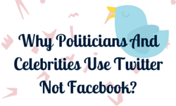 Why-Politicians-And-Celebrities-Use-Twitter-not-facebook