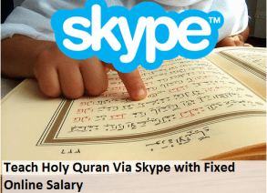 Teach Holy Quran Via Skype with Fixed Online Salary