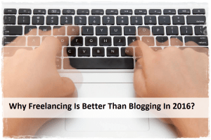 Why Freelancing Is Better Than Blogging