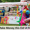 Make Money this eid ul Fitr