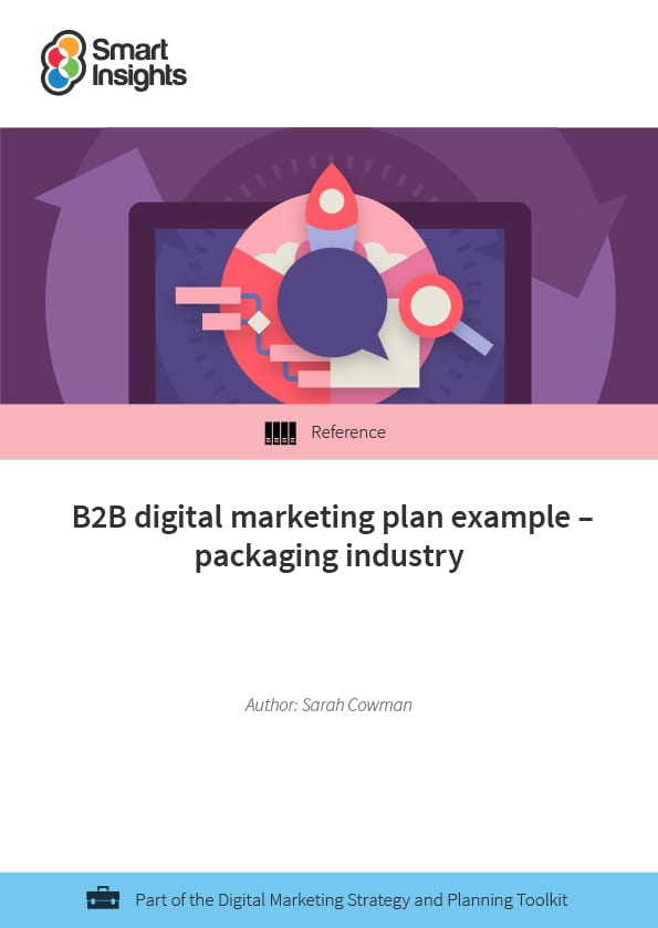 B2B digital marketing plan example \u2013 packaging industry Smart Insights - digital marketing plan template